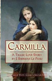 Carmilla : a tragic love story / Joseph Sheridan Le Fanu