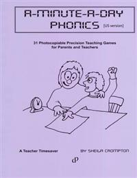 A-Minute-A-Day Phonics [us Version]: 31 Photocopiable 1 Minute Phonic Challenges. Using Precision-Teaching Principles, They Offer Focused Practice of