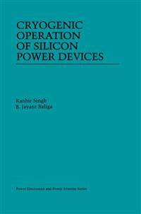 Cryogenic Operation of Silicon Power Devices