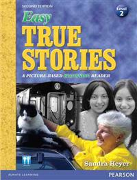 Easy True Stories: A Picture-Based Beginning Reader (Level 2)