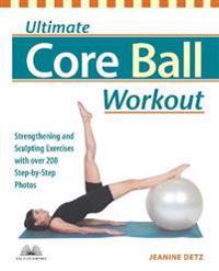 Ultimate Core Ball Workout