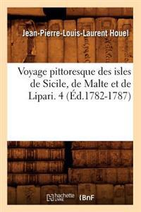 Voyage Pittoresque Des Isles de Sicile, de Malte Et de Lipari. 4 (�d.1782-1787)