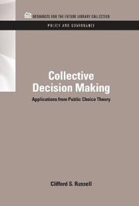 Collective Decision Making: Applications from Public Choice Theory