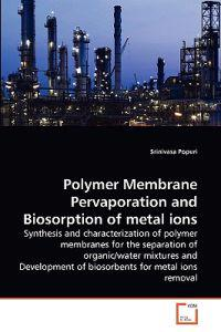 Polymer Membrane Pervaporation and Biosorption of Metal Ions