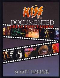 Kiss Documented Volume One: Great Expectations 1970-1977
