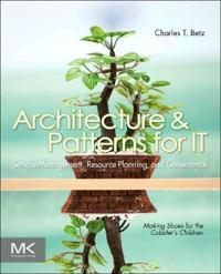 Architecture & Patterns for IT Service Management, Resource Planning, and Governance