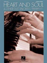 Heart and Soul & Other Duet Favorites: One Piano, Four Hands