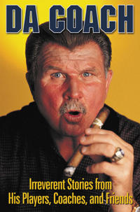 Da Coach: Irreverent Stories from Mike Ditka's Players, Coaches, and Friends