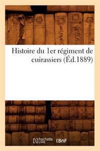 Histoire Du 1er R�giment de Cuirassiers (�d.1889)