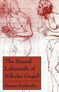 The Sexual Labyrinth of Nikolai Gogol