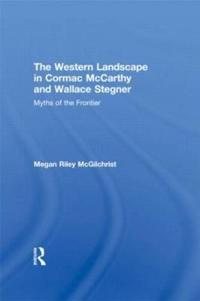 The Western Landscape in Cormac McCarthy and Wallace Stegner