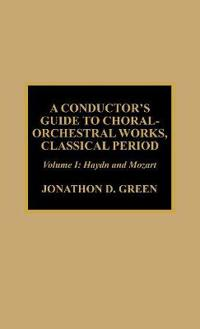 A Conductor's Guide to Choral-Orchestral Works, Classical Period