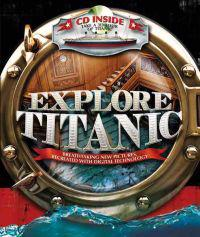 Explore Titanic: Breathtaking New Pictures, Recreated with Digital Technology [With CDROM]