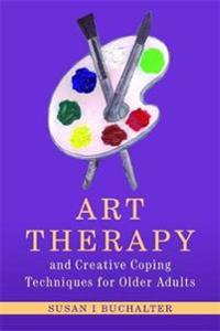 Art Therapy and Creative Coping Techniques for Older Adults