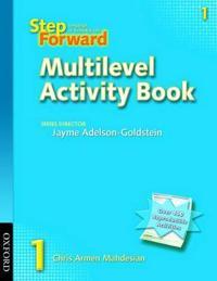 Step Forward 1: Multilevel Activity Book