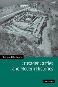 Crusader Castles and Modern Histories