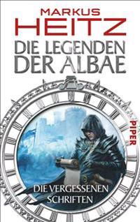 Die Legenden der Albae 05. Die Vergessenen Schriften
