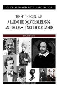 The Brothers-In-Law: A Tale of the Equatorial Islands, and the Brass Gun of the Buccaneers