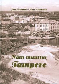 Näin muuttui Tampere