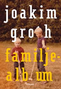 Familjealbum : minnen, historia, utvikningar