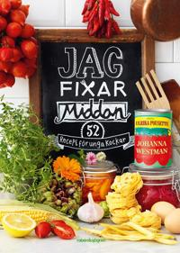 Jag fixar middan! : 52 recept för unga kockar