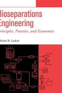Bioseparations Engineering: Principles, Practice, and Economics
