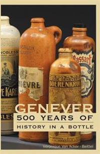 Genever: 500 Years of History in a Bottle