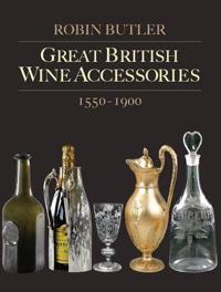 Great British Wine Accessories, 1550-1900