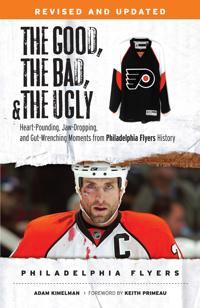 Good, the Bad, & the Ugly: Philadelphia Flyers