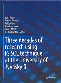 Three decades of research ssing IGISOL Technique at the University of Jyvaskyla