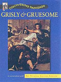 Grisly and Gruesome
