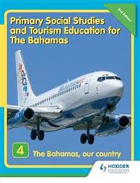 Primary Social Studies and Tourism Education for the Bahamas Book 4