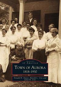 Town of Aurora, 1818-1930
