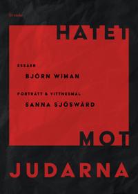 Hatet mot judarna: Essäer, porträtt & vittnesmål