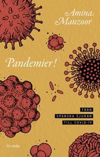 Pandemier!: Från spanska sjukan till covid-19