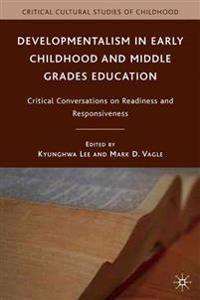Developmentalism in Early Childhood and Middle Grades Education