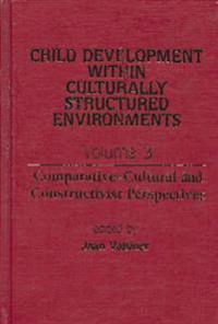 Child Development Within Culturally Structured Environments