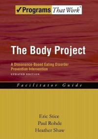 Body Project Facilitator Guide: A Dissonance-Based Eating Disorder Prevention Intervention (Updated)
