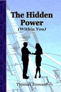 The Hidden Power (Within You)