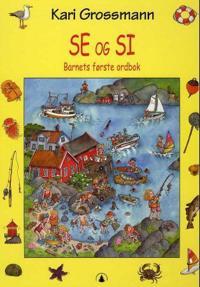 Se og si; barnets første ordbok - Kari Grossmann pdf epub