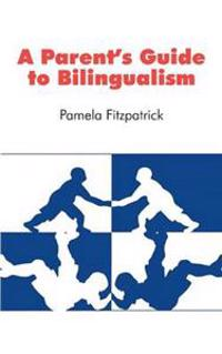 A Parent's Guide to Bilingualism