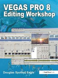 Vegas Pro 8 Editing Workshop