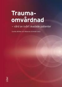Traumaomvårdnad - vård av svårt skadade patienter