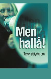 Men hallå! : texter att tycka om