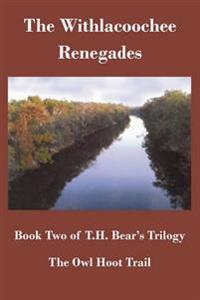 The Owl Hoot Trail: Book Two, the Withlacoochee Renegades