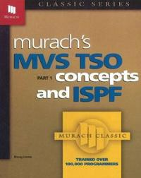 Murach's MVS TSO Concepts and ISPF, Part 1