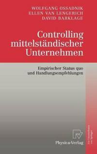 Controlling Mittelständischer Unternehmen: Empirischer Status Quo Und Handlungsempfehlungen
