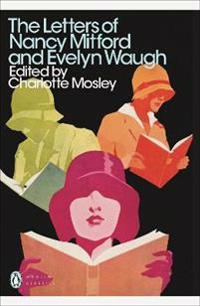 The Letters of Nancy Mitford and Evelyn Waugh