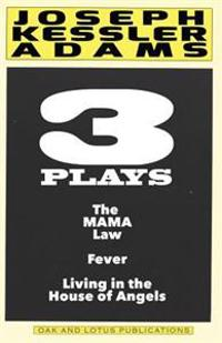 Three Plays by Joseph K. Adams: Play Anthology