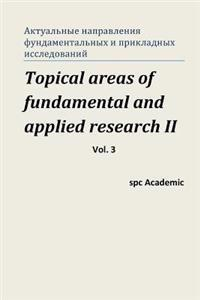 Topical Areas of Fundamental and Applied Research II. Vol. 3: Proceedings of the Conference. Moscow, 10-11.10.2013